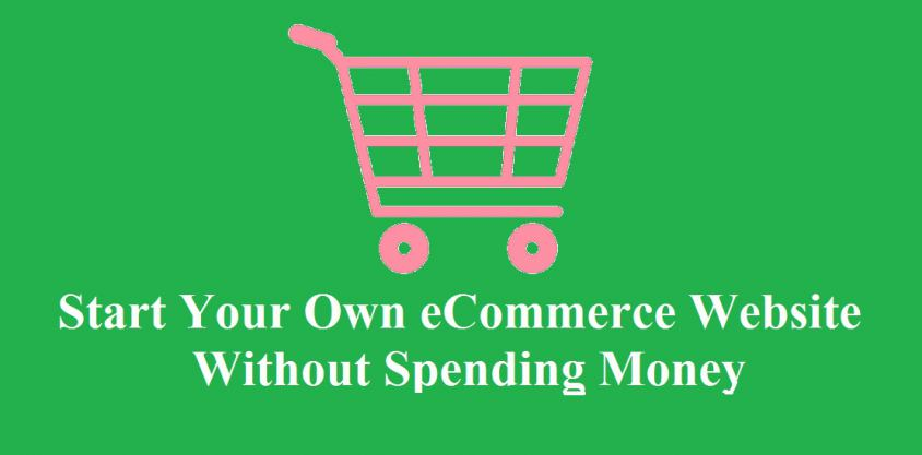 start-your-own-ecommerce-website-without-spending-money
