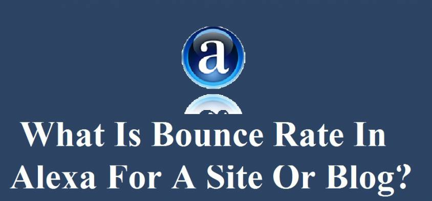 What Is Bounce Rate In Alexa For A Site Or Blog?