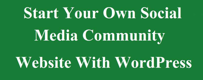 Start Your Own Social Community Website With WordPress