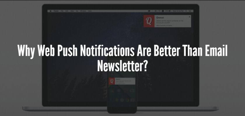 Why Web Push Notifications Are Better Than Email Newsletter?