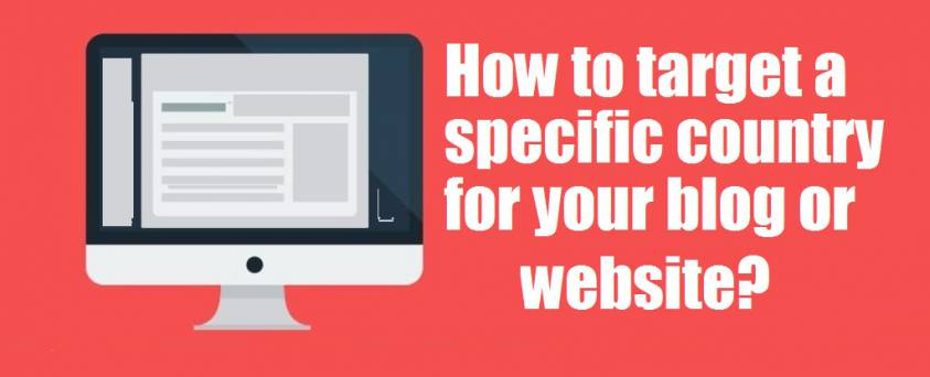 How to target a specific country for your blog or website?