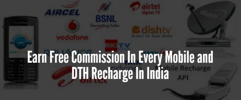 Earn Free Commission In Every Mobile and DTH Recharge In India