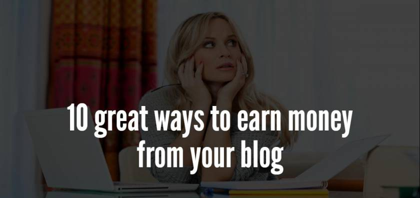 10 great ways to earn money from your blog