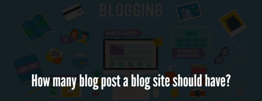 How many blog post a blog site should have?