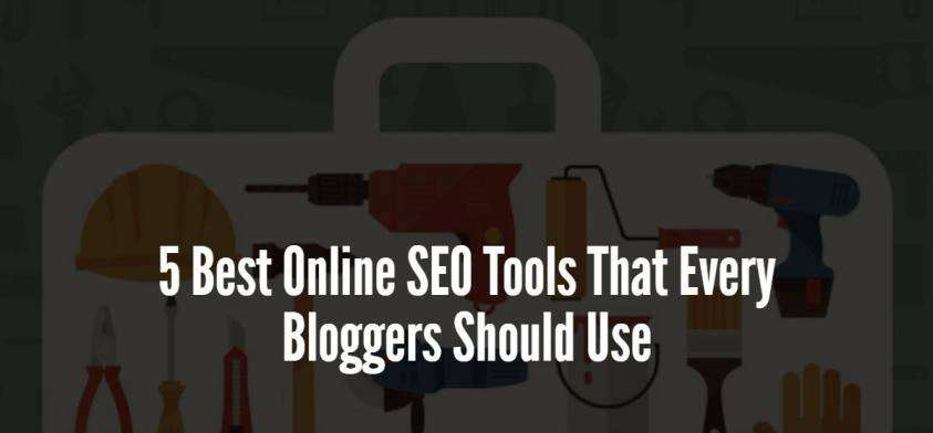 5 Best Online SEO Tools For Bloggers To Improve SEO