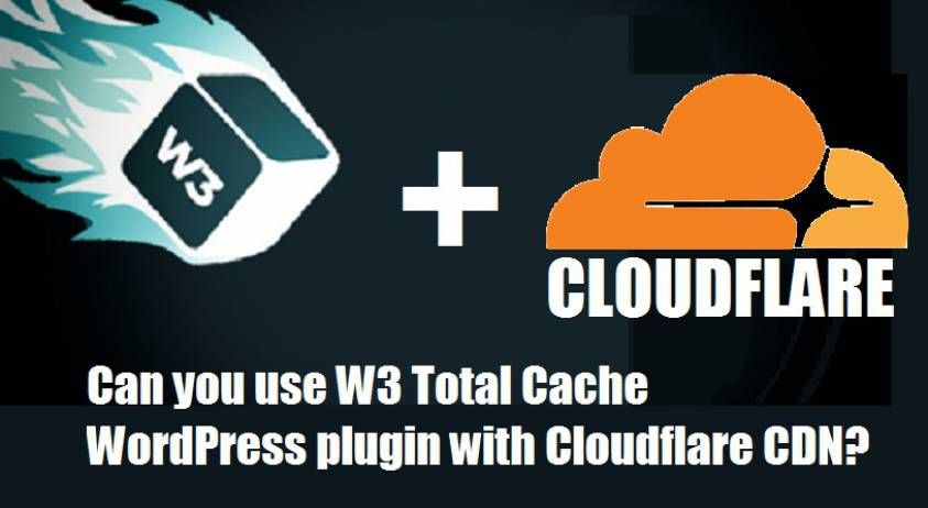 Can you use W3 Total Cache WordPress plugin with Cloudflare CDN?