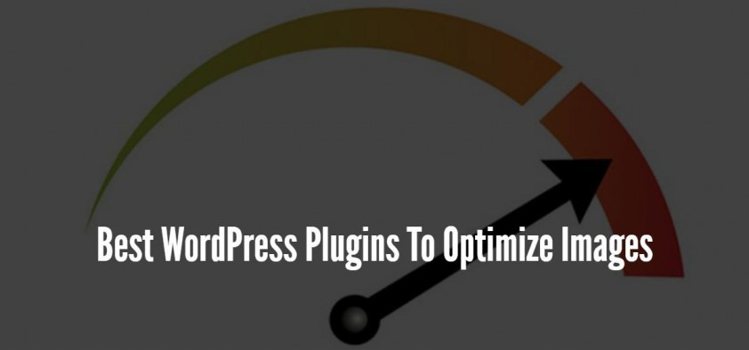 Best WordPress Plugins To Optimize Images
