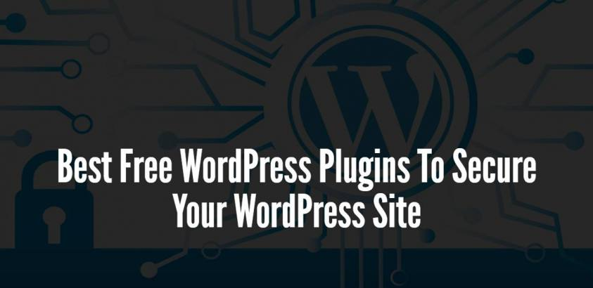 Best Free WordPress Plugins To Secure Your WordPress Site
