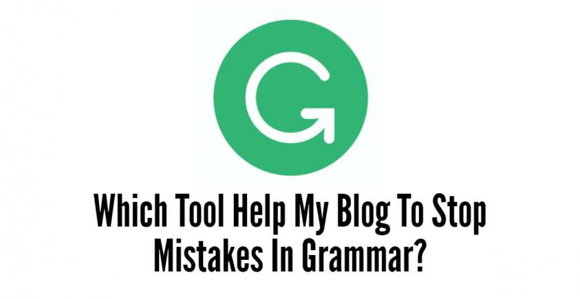 Which Tool Help My Blog To Stop Mistakes In Grammar?