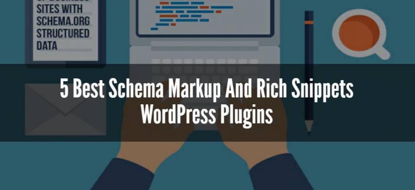 5 Best Schema Markup And Rich Snippets WordPress Plugins