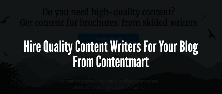 Hire Quality Content Writers For Your Blog From Contentmart