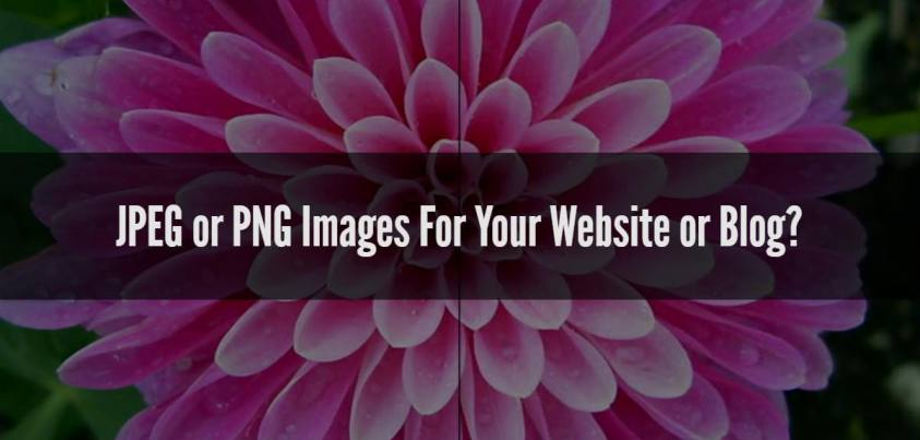 JPEG or PNG Images For Your Website or Blog?