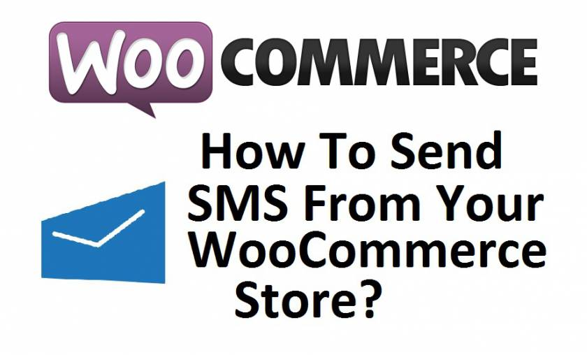 How To Send SMS From Your WooCommerce Store?