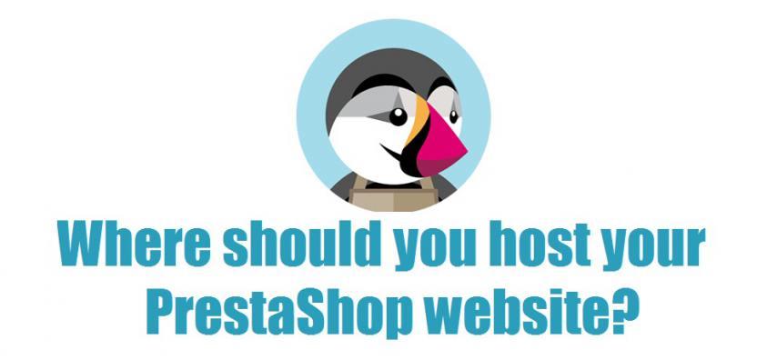 Where should you host your PrestaShop website?