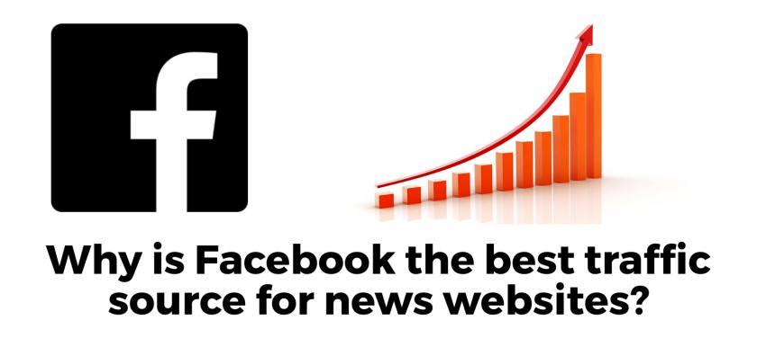 Why is Facebook the best traffic source for news websites?