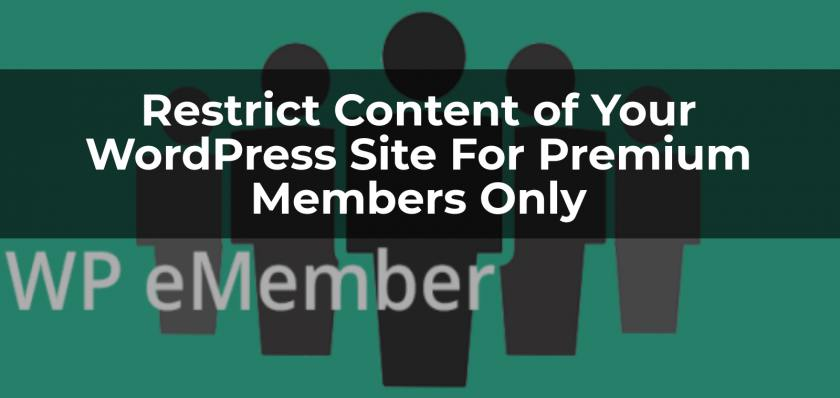 Restrict Content of Your WordPress Site For Premium Members Only