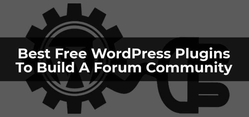 Best Free WordPress Plugins To Build A Forum Community