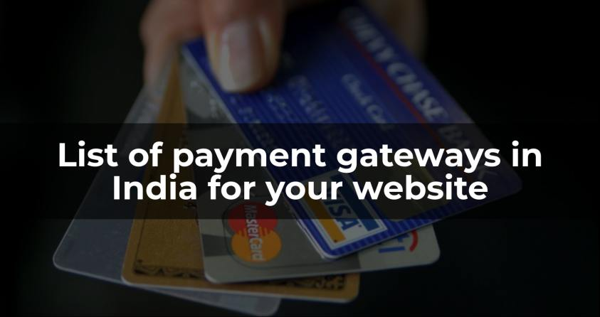 List of payment gateways in India for your website