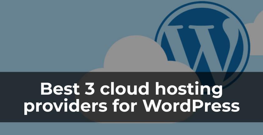 Best 3 cloud hosting providers for high traffic WordPress blog