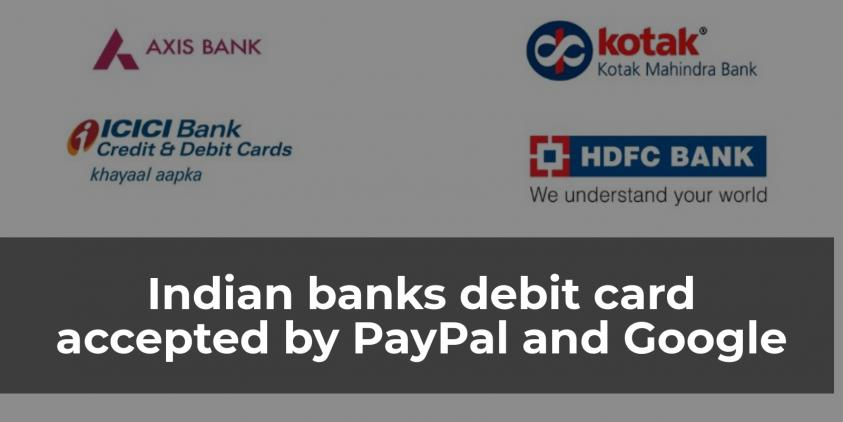 List of Indian banks providing debit cards that are accepted by PayPal and Google