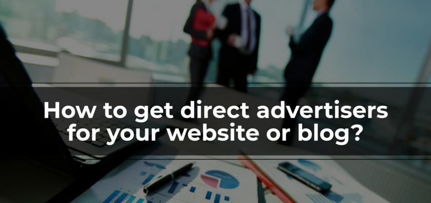 How to get direct advertisers for your website or blog?