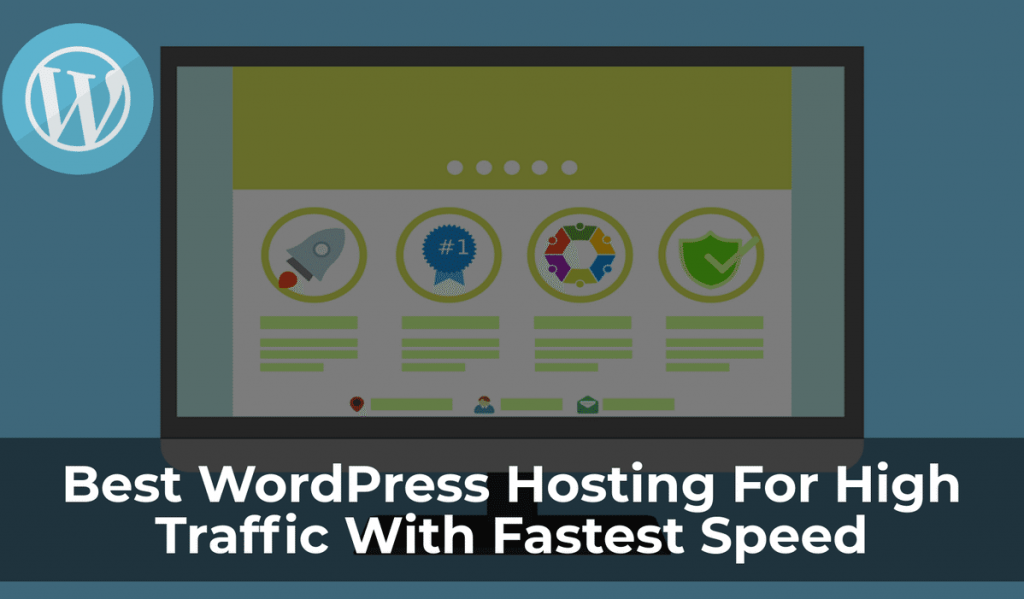 Best High Traffic WordPress Hosting With Fastest Speed in 2018