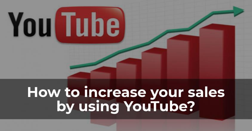 Increasing sales using YouTube