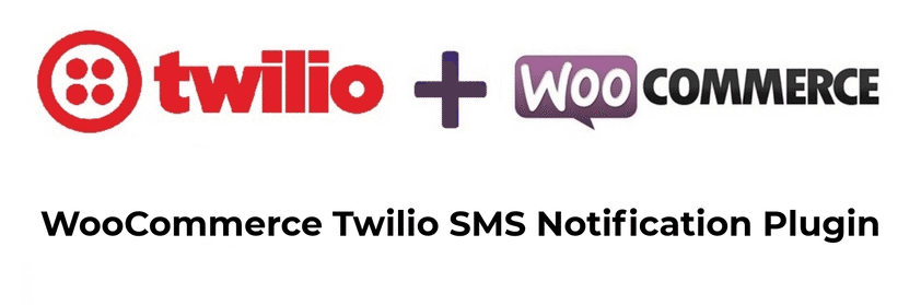 Send SMS to Customers with WooCommerce Twilio SMS Notification Plugin