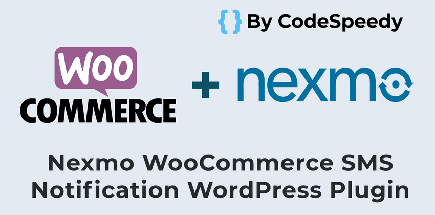 Nexmo WooCommerce SMS Plugin – Send SMS From Your Store