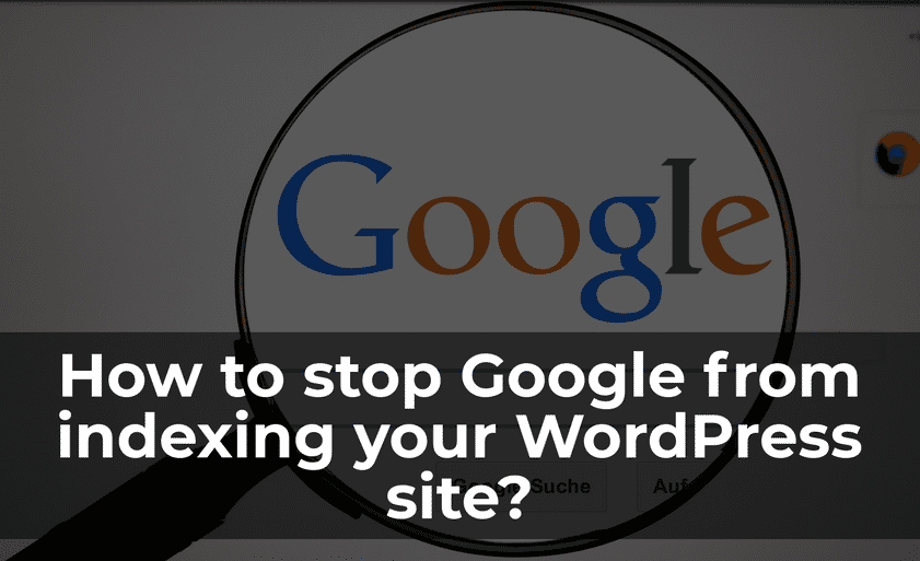 stop Google from indexing your WordPress site