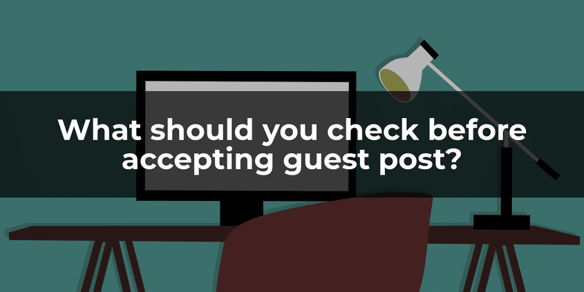 What should you check before accepting guest post?