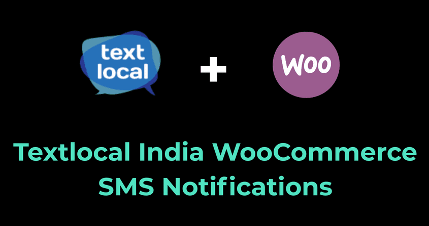 Textlocal India WooCommerce SMS Notifications Plugin