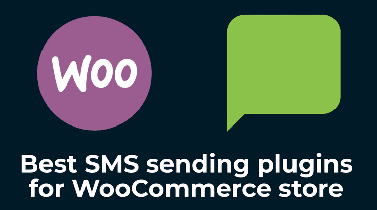 Best SMS sending plugins for WooCommerce store