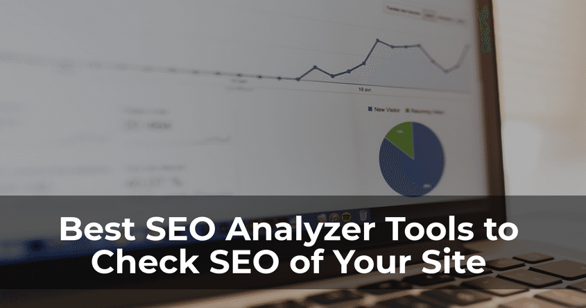 Best SEO Analyzer Tools to Check SEO of Your Site