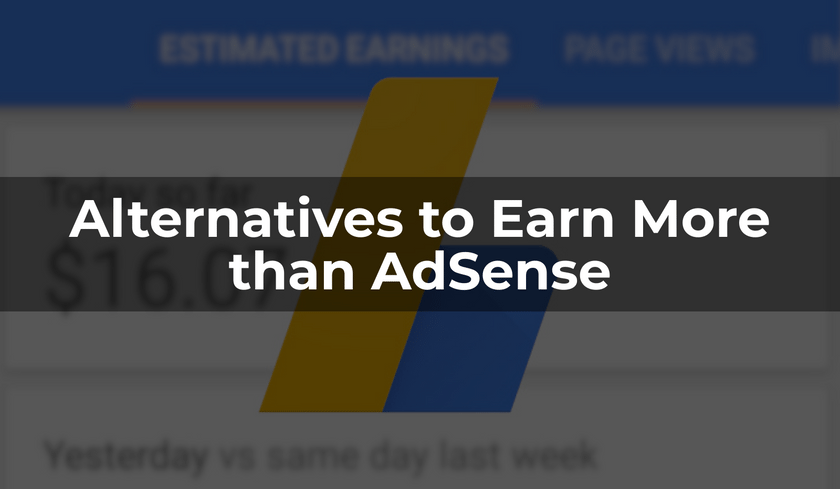 Alternatives to Earn More than AdSense