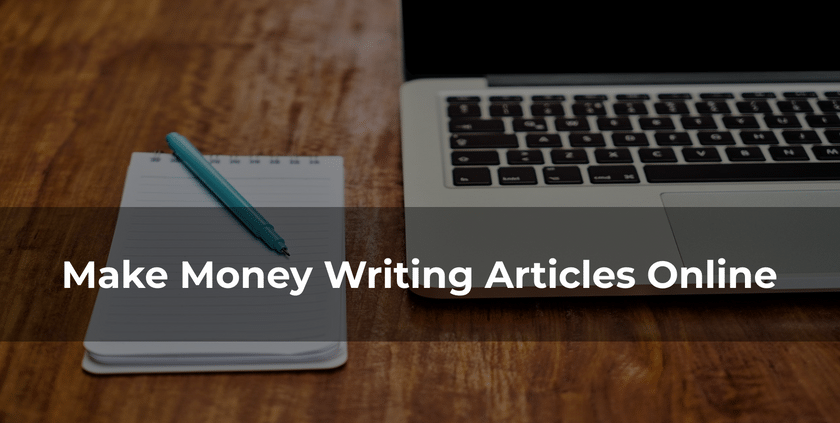 How I Make Money Writing Articles Online