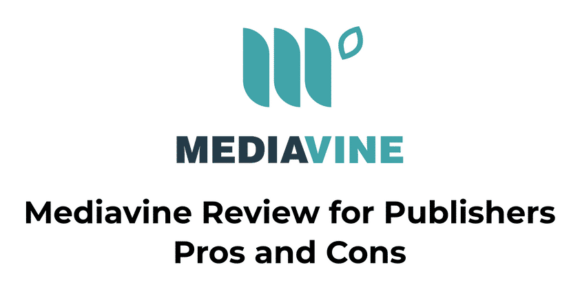 Mediavine Review for Publishers with Pros and Cons