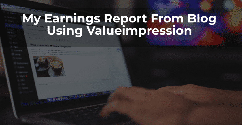 My Earnings Report From Blog Using Valueimpression