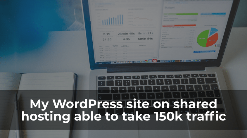 My WordPress site on shared hosting able to take 150k traffic