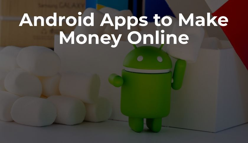 9 Android Apps to Make Money Online