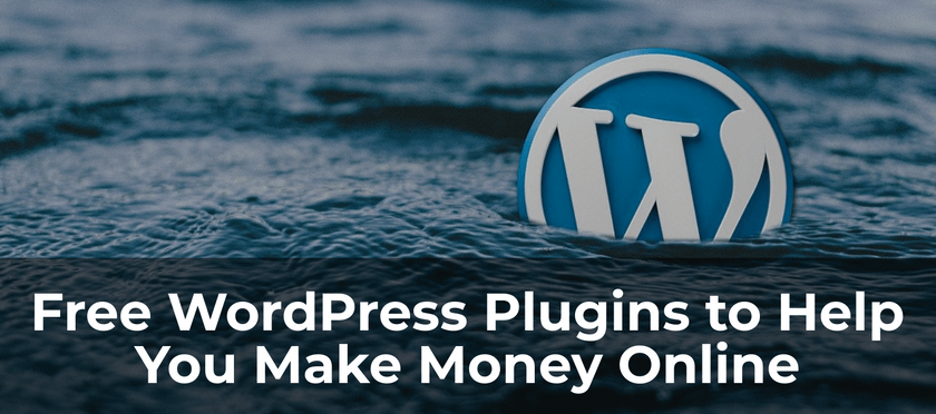 Free WordPress Plugins to Help You Make Money Online