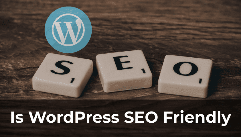 Is WordPress SEO Friendly to Start a Blog