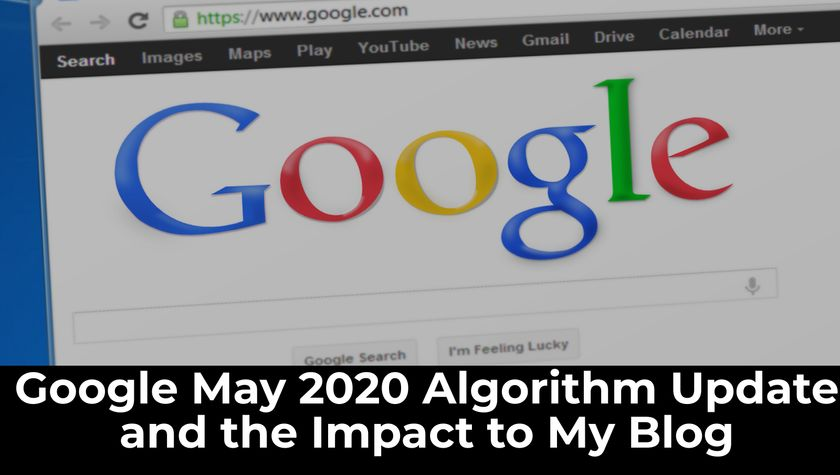 Google May 2020 Core Algorithm Update and the Impact to My Blog