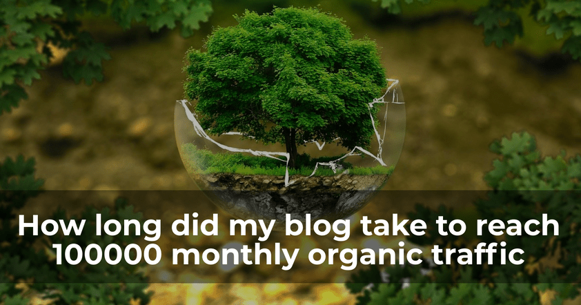 How long did my blog take to reach 100000 monthly organic traffic